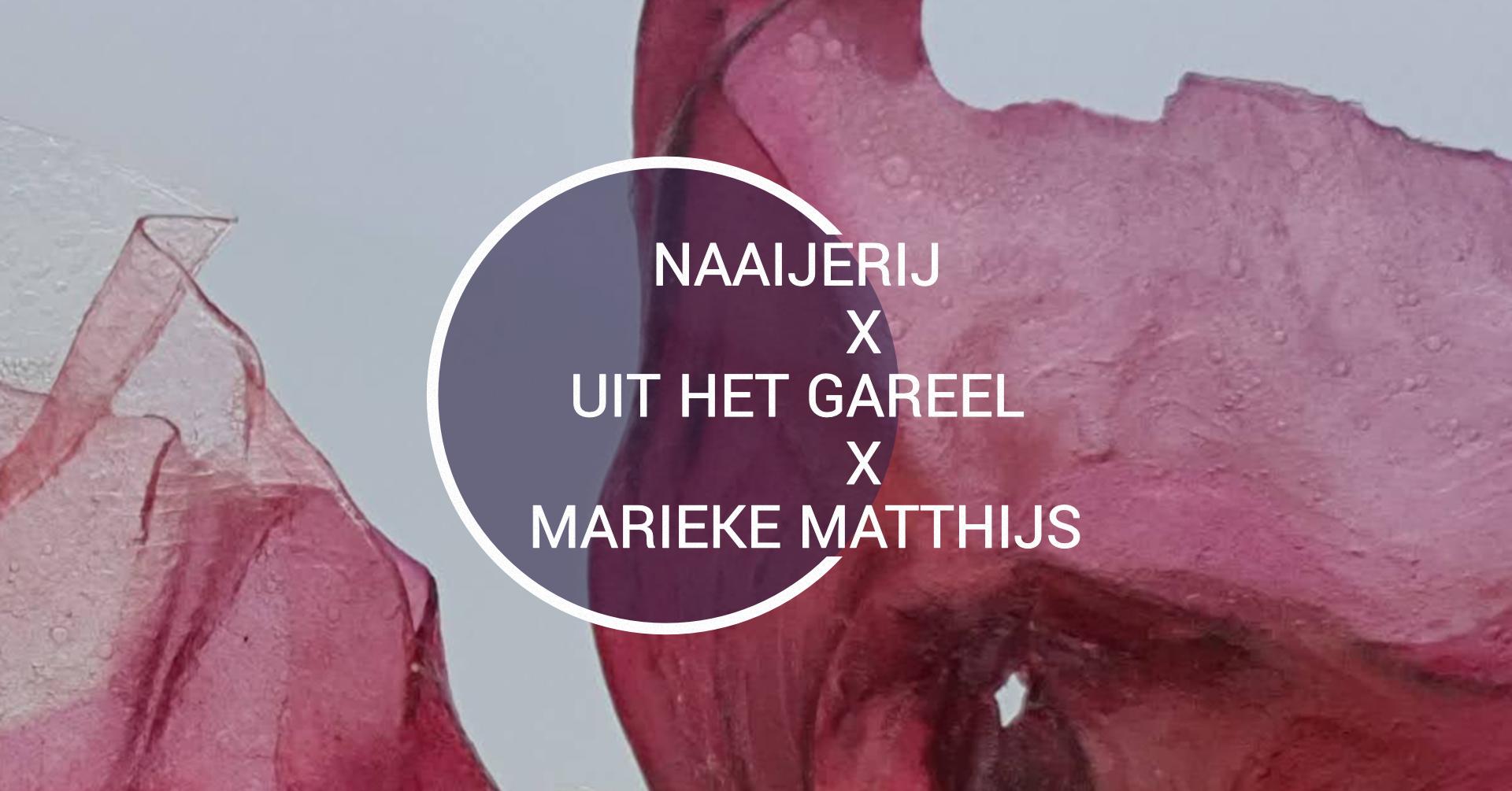 Marieke Matthijs X Uit Het Gareel X Naaierij